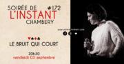 Instant #172 – Le Bruit qui Court (Chambéry)