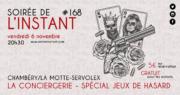 ANNULE – Instant #168 – La Conciergerie (Chambéry/La Motte-Servolex)